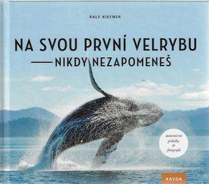 Na svou první velrybu nikdy nezapomeneš