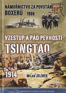 Námořnictvo za povstání boxerů 1900 - Vzestup a pád pevnosti Tsingtao 1914