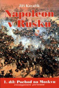 Napoleon v Rusku 1díl : Pochod na Moskvu