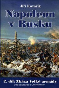 Napoleon v Rusku - 2. díl: Zkáza Velké armády