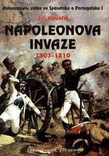 Napoleonova invaze 1807-1810 - Poloostrovní válka ve Španělsku a Portugalsku I.