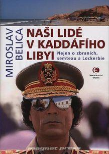 Naši lidé v Kaddáfího Libyi