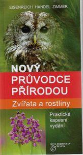 Nový průvodce přírodou - Zvířata a rostliny