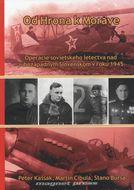 Od Hrona k Morave - Operácie sovietskeho letectva nad juhozápadným Slovenskom v roku 1945