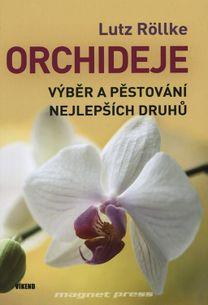 Orchideje – Výběr a pěstování nejlepších druhů