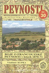 Pevnosti sv.30 - Boje o francouzské pevnosti v letech 1870-71