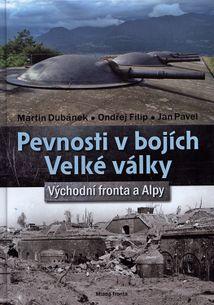 Pevnosti v bojích Velké války: Východní fronta a Alpy