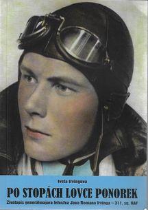 Po stopách lovce ponorek - Životopis generálmajora letectva Jana Romana Irvinga