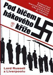 Pod bičem hákového kříže Stručný přehled nacistických válečných zločinů