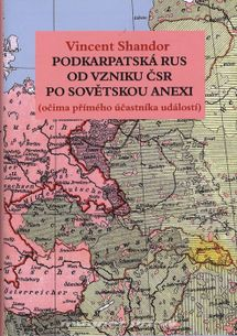 Podkarpatská Rus od vzniku ČSR po sovětskou anexi