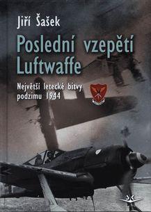 Poslední vzepětí Luftwaffe: Největší letecké bitvy podzimu 1944