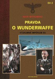 Pravda o Wunderwaffe - Díl 2: Výzkumné impérium SS
