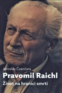 Pravomil Raichl - Život na hranici smrti