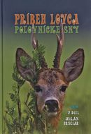 Príbeh lovca: Poľovnícke sny (2.diel)