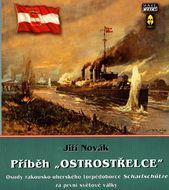"""Příběh """"ostrostřelce"""" - osudy rakousko-uherského torpédoborce"""