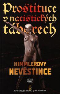 Prostituce v nacistických táborech - Himmlerovy nevěstince