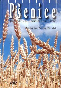 Pšenice - pěstování, hodnocení a užití zrna