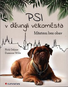 Psi v džungli velkoměsta: Městem bez obav