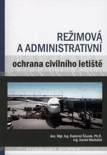 Režimová a administrativní ochrana civilního letiště