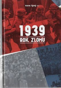 1939 Rok zlomu