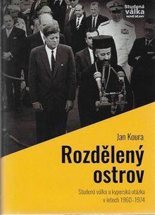 """Rozdělený ostrov - Studená válka a """"kyperská otázka"""" v letech 1960–1974"""