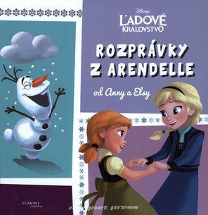 Ľadové kráľovstvo - Rozprávky z Arendelle od Anny a Elsy