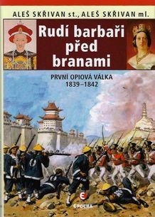 Rudí barbaři před branami - První opiová válka 1839-1842