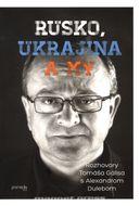 Rusko, Ukrajina a my - Rozhovory Tomáša Gálisa s Alexandrom Dulebom