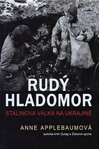 Rudý hladomor: Stalinova válka na Ukrajině