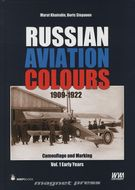 Russian Aviation Colours 1909-1922 - Camouflage and Markings, Vol. 1 Early Years