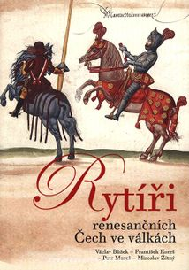 Rytíři renesančních Čech ve válkách