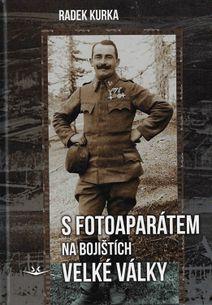 S fotoaparátem na bojištích Velké války