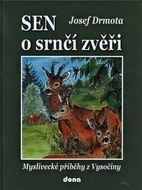 Sen o srnčí zvěři - Myslivecké příběhy z Vysočiny