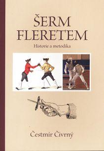 Šerm fleretem - historie a metodika