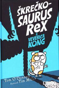 Škrečkosaurus rex a Veverica Kong