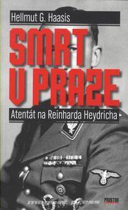 Smrt v Praze - Atentát na Reinharda Heydricha