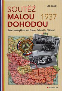 Soutěž Malou dohodou 1937: Auta a motocykly na trati Praha – Bukurešť – Bělehrad