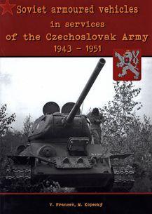 Soviet armoured vehicles in services of the Czechoslovak Army 1943-1951 / Sovětská obrněná vozidla