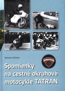Spomienky na cestné okruhové motocykle TATRAN