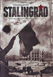Stalingrad. Každý dům, každé okno, každý kámen