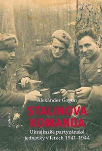 Stalinova komanda - Ukrajinské partyzánské jednotky 1941-1944