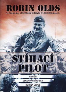 Stíhací pilot - Paměti legendárního esa Robina Oldse