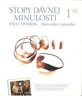Stopy dávnej minulosti 1 - Slovensko v praveku