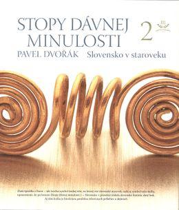 Stopy dávnej minulosti 2 - Slovensko v staroveku