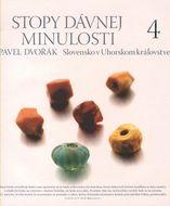 Stopy dávnej minulosti 4 - Slovensko v Uhorskom kráľovstve
