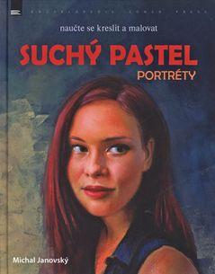 Naučte se kreslit a malovat - Suchý pastel. Portréty