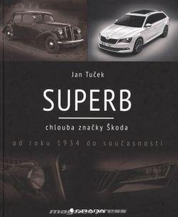 Superb - chlouba značky Škoda od roku 1934 do současnosti