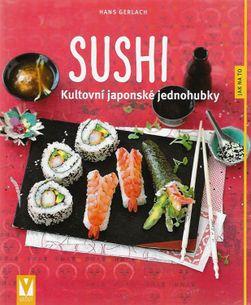 Sushi – kultovní japonské jednohubky