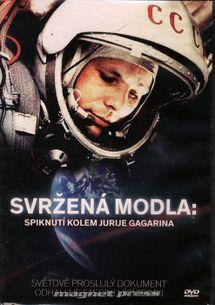 Svržená modla: Spiknutí kolem Jurije Gagarina