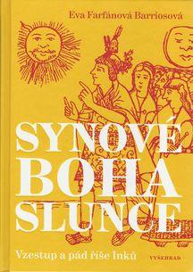 Synové boha Slunce - Vzestup a pád říše Inků